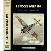 Le Focke Wulf 190 / Collection Docavia Volume 15 de FRAPPE JEAN-BERNARD - LORANT JEAN-YVES