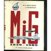 Mig 1939-1989 / Collection Docavia Volume 33 de BELYAKOV R.A. - MARMAIN J.