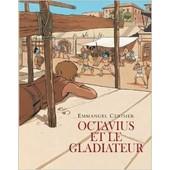 Octavius Et Le Gladiateur de Emmanuel Cerisier