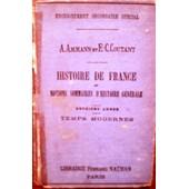 Histoire De France Et Notions Sommaires D'histoire G�n�rale. Deuxi�me Ann�e. Temps Modernes. de A. Ammann et E.-C. Coutant