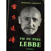 Vie Du P�re Lebbe de LECLERCQ CHANOINE J