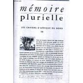 Memoire Plurielle N�38 Decembre 2003 - Des Villes Comme Cherchell - La Naissance De Casablanca Epop�e - Le Marchand De L'eau - Une Soir�e Chez Le Glaoui - Voir La Koutoubia En 1907 - La ... de COLLECTIF