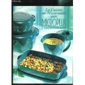 La Cuisine Au Micro-Ondes Avec Microplus de COLLECTIF