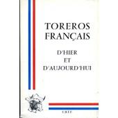 Toreros Francais D'hier Et D'aujourd'hui de Pierre DUPUY, Louis-Gilbert LACROIX, Jean-Louis LOPEZ, Pierre MIALANE