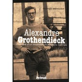 Alexandre Grothendieck - Itin�raire D'un Math�maticien Hors Normes de Georges Bringuier