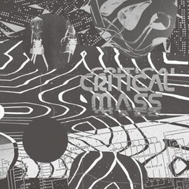 Critical Mass (Splinters From The Worldwide New-Wave, Post-Punk and ...)