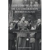 Les Compagnons De La Lib�ration Bourguignons de Jean-Fran�ois Bazin