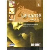 La Sante De A � Z N� 6 / La Peau, Les Cheveux Et Les Ongles/ Les Maladies Infectieuses de COLLECTIF