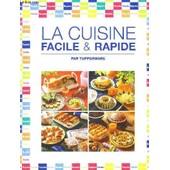 La Cuisine Facile Et Rapide Par Tupperware de COLLECTIF