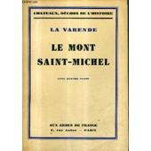 Le Mont Saint Michel / Collection Chateaux Decors De L'histoire. de LA VARENDE