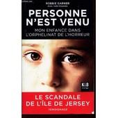 Personne N'est Venu - Mon Enfance Dans L'orphelinat De L'horreur / Le Scandale De L'ile De Jersey - Temoignage de GARNER ROBBIE
