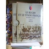 Le Rugby Et Le Stade Fran�ais - Tome 1, 1890-1939 de Anonyme