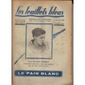 Les Feuillets Bleus. N� 112 Du 14 Novembre 1931. Lucie Delarue - Mardrus - Le Pain Blanc.