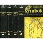 Dictionnaire Des Symboles En 4 Volumes. Mythes, R�ves, Coutumes, Gestes, Formes, Figures, Couleurs, Nombres de Collectif