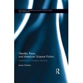 Gender, Race, And American Science Fiction de Jason Haslam