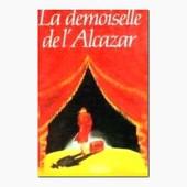 La Demoiselle De L'alcazar de robert mazoyer