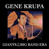 Giants Of The Big Band Era - Gene Krupa