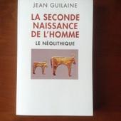 La Seconde Naissance De L'homme. Le N�olithique. de Jean GUILAINE