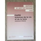 Capes Sciences De La Vie Et De La Terre - Concours Interne Et Caer, Rapports De Jurys De Concours 1998 de Minist�re de l'Education Nationale
