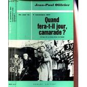 Quand Fera T-Il Jour, Camarade? - Histoire De La Revolution D'octobre - Ce Jour La : 7 Novembre 1917. de jean-paul ollivier