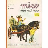 Mico Mon Petit Ours - Livret 2 - M�thode De Lecture Traditionnelle -1963 de Mme M. GOUPIL