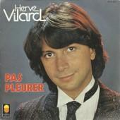 Pas Pleurer (Corrado Conti, Mario Panzeri, Dani�le Pace, Claude Lemesle, Herv� Vilard) 3'36 / Les Rochers Bleus (Didier Barbelivien) 3'54 - Herv� Vilard