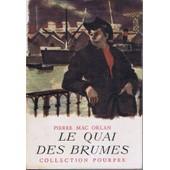 Le Quai Des Brumes de Pierre Mac Orlan
