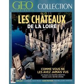 Geo Hors-Serie Collection N�4 : Les Chateaux De La Loire