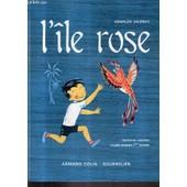 L'ile Rose Lectures Suivies Pour Le Cours Moyen 1re Annee . de charles vildrac