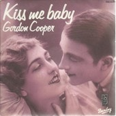Kiss Me Baby (T. Baryson - C. Tick) 3'15 / Tears Of Today (T. Baryson - C. Tick) 2'55 - Gordon Cooper