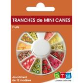 Tranches De Canes Mini Mini - Fruit - Dtm