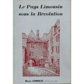 Le Pays Limousin Sous La R�volution. Tome 2. Lemouzi N�111 . de Collectif