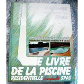 Le Livre De La Piscine Residentielle Et Introduction Aux Spas de BERNARD DEGRANGE
