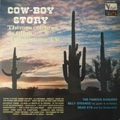 Cow-Boy Story - Th�mes C�l�bres De Films Et Feuilletons T.V. - The Famous Rangers , Billy Strange Orchestra , Dead Eye And The Desperados