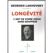 Long�vit� L'art De Vivre Vieux Georges Lakhovsky de Georges Lakhovsky