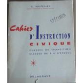 Cahier D'instruction Civique Classes De Transition Et De Fin D'�tudes de G. Bouteiller