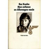 Mon Enfance En Allemagne Nazie de Ilse Koehn