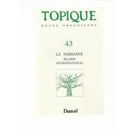Topique Revue Freudienne N� 43 : La Naissance - Regards Anthropologiques