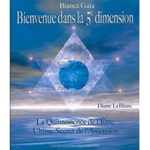Bienvenue dans la 5ème dimension - La quintessence de l'Etre, Ultime secret e l'Ascension
