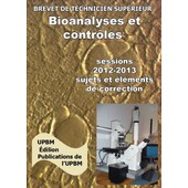 Annales Sessions 2012/2013 Bts Bioanalyses Et Contr�les de upbm