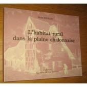 L'habitat Rural De La Plaine Chalonnaise de michel bouillot
