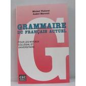 Grammaire Du Fran�ais Actuel Pour Les Niveaux Coll�gial Et Universitaire de Th�oret Michel