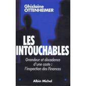 Les Intouchables: Grandeur Et D�cadence D'une Caste: L'inspection Des Finances de Ottenheimer