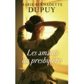 Les Amants Du Presbyt�re de Dupuy Marie-Bernadet