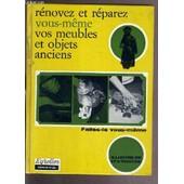 Renovez Et Reparez Vous-Meme Vos Meubles Et Objets Anciens / Collection Faites-Le Vous-Meme N�20. de AUGUSTE PIERRE - TRENTY CAMILLE