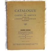 Catalogue Des Cartes En Service Publi�es Par L'institut Geographique National. 2�me Fascicule. de I.G.N. (Ign)