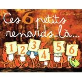 Ces 6 Petits Renards-L� de Corinne Binois
