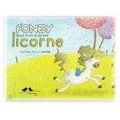 Le Poney Qui Voulait Devenir Licorne de anna solphie matrat