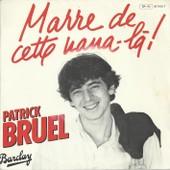 Marre De Cette Nana-L� ! (Patrick Bruel / G�rard Presgurvic) 3'50 / Puzzle (Patrick Bruel) 4'30 - Patrick Bruel