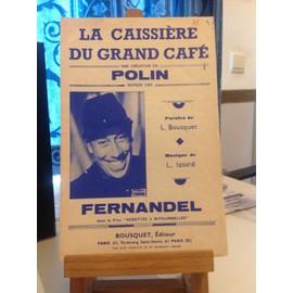 Fernandel - La caissière du grand café - Polin - film vedettes et ritournelles - Bousquet Izoird